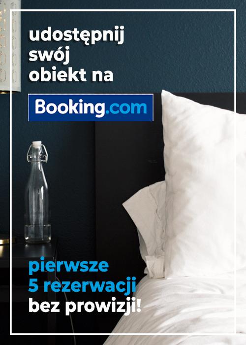 Udostępnij obiekt na Booking i zyskaj 5 pierwszych rezerwacji bez prowizji